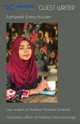 Fathimath Eema Hussain, a law student at Maldives National University and operations officer at Maldives Stock Exchange, offers The Edition's readers her insight on the 'art of investing', in today's rather precarious financial market. PHOTO: MSE/THE EDITION
